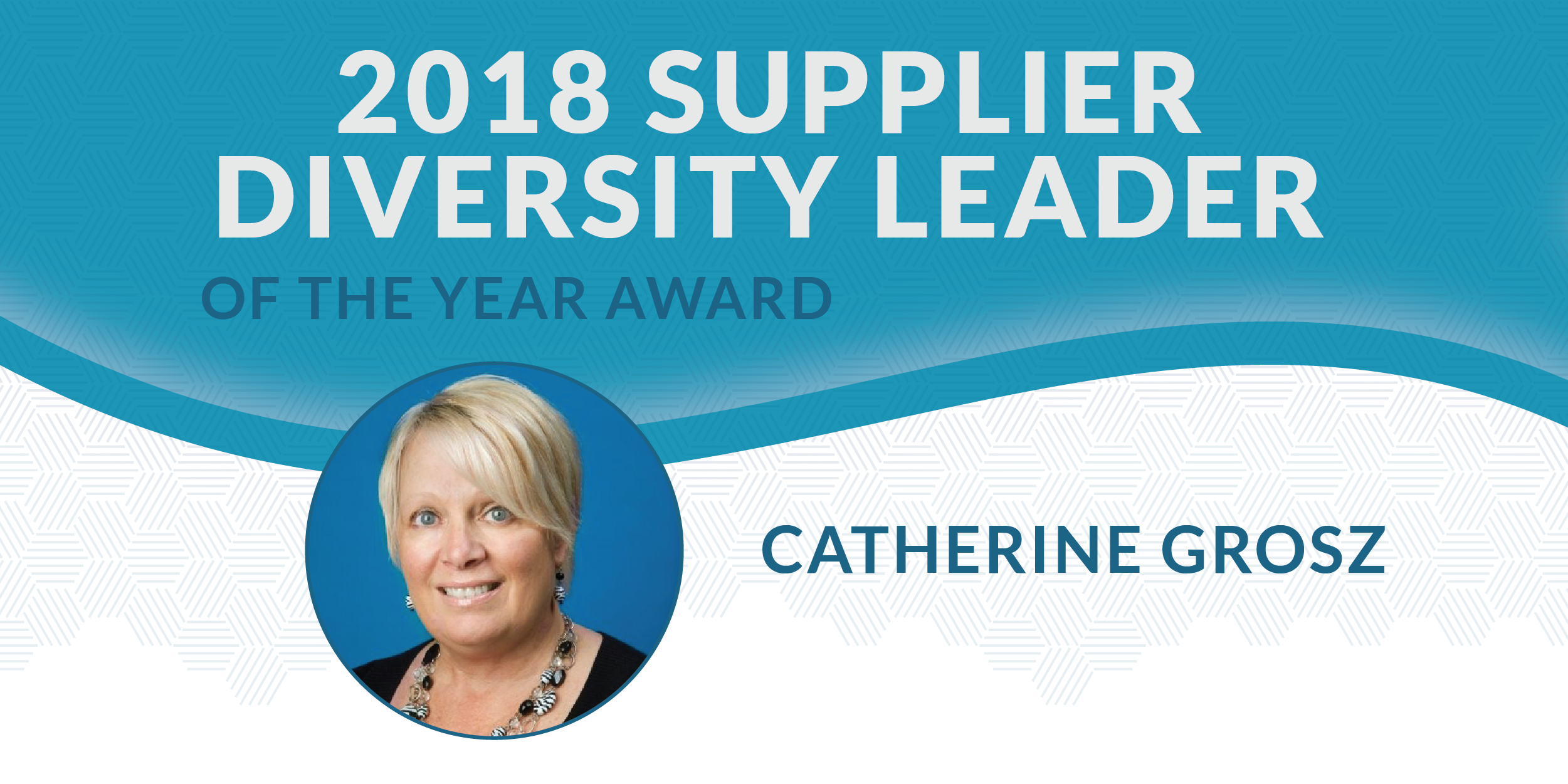 2018 Supplier Diversity Leader Catherine Grosz